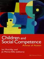 Children And Social Competence: Arenas Of Action (Paperback)