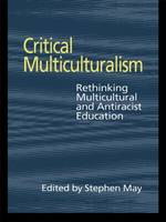Critical Multiculturalism: Rethinking Multicultural and Antiracist Education (Paperback)