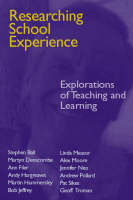 Researching School Experience: Explorations of Teaching and Learning (Paperback)