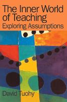 The Inner World of Teaching: Exploring Assumptions (Paperback)