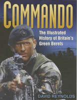 Commando: The Illustrated History of Britain's Green Berets (Hardback)