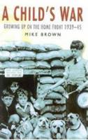 A Child's War: Growing Up on the Home Front (Paperback)