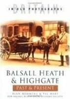 Balsall Heath & Highgate Past & Present (Paperback)