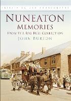 Nuneaton Memories, From the Reg Bull Collection: Britain In Old Photographs (Paperback)