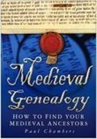 Medieval Genealogy: How to Find Your Medieval Ancestors (Paperback)