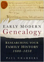 Early Modern Genealogy: Researching Your Family History 1600-1838 (Hardback)