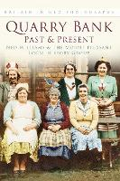 Quarry Bank Past & Present: Britain In Old Photographs (Paperback)