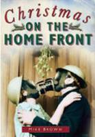 Christmas on the Home Front 1939-1945 (Paperback)