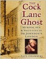 The Cock Lane Ghost: Murder, Sex & Haunting in Dr Johnson's London (Paperback)