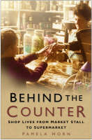 Behind the Counter: Shop Lives from Market Stall to Supermarket (Hardback)