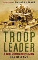 Troop Leader: A Tank Commander's Story (Hardback)