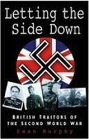 Letting the Side Down: British Traitors of the Second World War (Paperback)