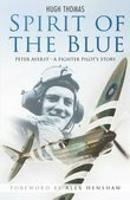 Spirit of the Blue: Peter Ayerst - A Fighter Pilot's Story (Paperback)