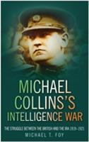 Michael Collins's Intelligence War: The Struggle Between the British and the IRA 1919-1921 (Paperback)