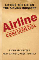 Airline Confidential: Lifting the Lid on the Airline Industry (Paperback)