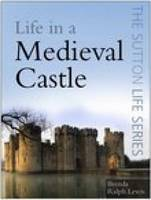 Life in a Medieval Castle (Paperback)