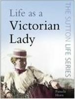 Life as a Victorian Lady (Paperback)