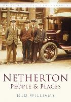Netherton: People & Places: Britain in Old Photographs (Paperback)