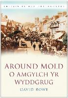 Around Mold - O Amgylch Yr Wyddgrug: Britain in Old Photographs (Paperback)