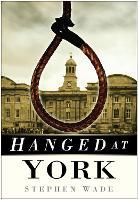 Hanged at York (Paperback)