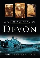 A Grim Almanac of Devon (Paperback)