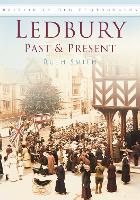 Ledbury Past & Present: Britain in Old Photographs (Paperback)