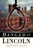 Hanged at Lincoln (Paperback)