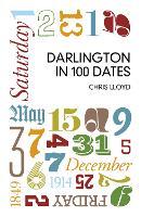 Darlington in 100 Dates (Paperback)