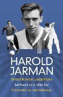 Harold Jarman: Bristol Rovers Local Hero (Paperback)