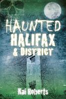 Haunted Halifax & District (Paperback)