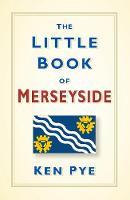 The Little Book of Merseyside (Hardback)