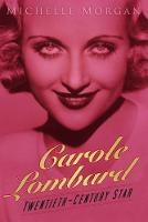 Carole Lombard: Twentieth-Century Star (Hardback)