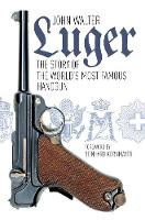 Luger: The Story of the World's Most Famous Handgun (Paperback)