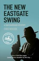 The New Eastgate Swing: A Dan Markham Mystery (Book 2) (Paperback)
