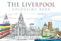 The Liverpool Colouring Book: Past and Present