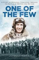 One of the Few: A Story of Personal Challenge through the Battle of Britain and Beyond (Hardback)