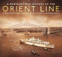 A Photographic History of the Orient Line (Paperback)