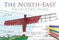 The North East Colouring Book: Past and Present