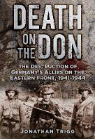 Death on the Don: The Destruction of Germany's Allies on the Eastern Front, 1941-44 (Paperback)