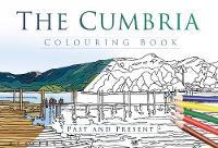 The Cumbria Colouring Book: Past and Present