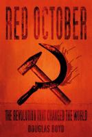Red October: The Revolution that Changed the World (Hardback)