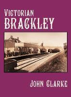 Victorian Brackley (Hardback)