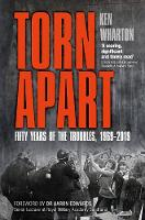 Torn Apart: Fifty Years of the Troubles, 1969-2019 (Hardback)
