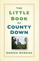 The Little Book of County Down (Hardback)