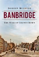 Banbridge: The Star of County Down (Paperback)