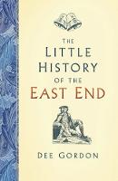 The Little History of the East End (Hardback)