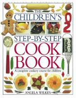 Children's Step-by-Step Cookbook: A Complete Cookery Course for Children (Hardback)