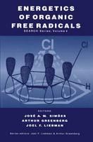 Energetics of Organic Free Radicals - Structure Energetics and Reactivity in Chemistry Series 4 (Hardback)