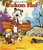 Yukon Ho!: Calvin & Hobbes Series: Book Four - Calvin and Hobbes (Paperback)