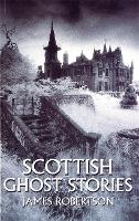 Scottish Ghost Stories (Paperback)